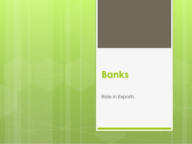 Banks Role in Exports