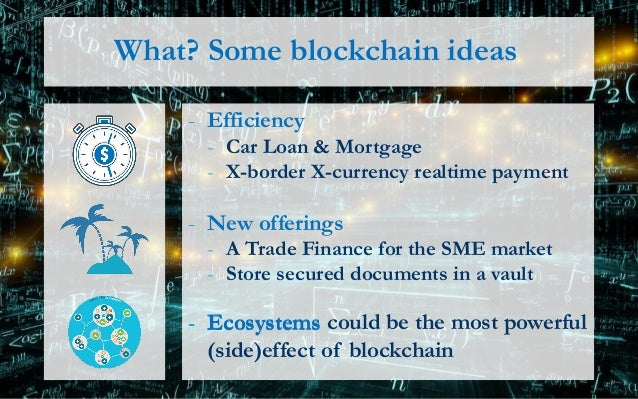 And… what if we don't? Just imagine someone uses blockchain - To exchange value over the internet - Between unknown partie...