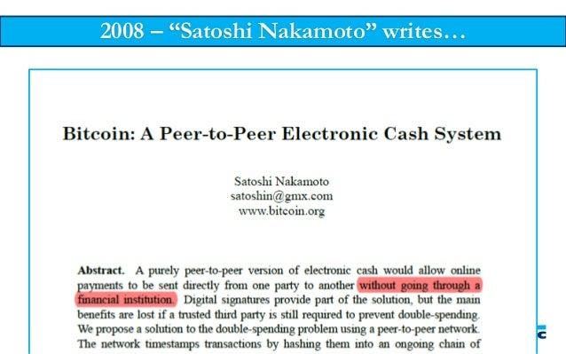 "2008 – ""Satoshi Nakamoto"" writes…"