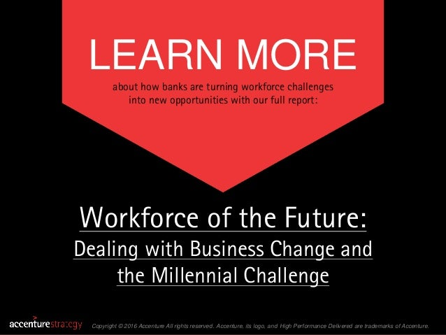 LEARN MORE about how banks are turning workforce challenges into new opportunities with our full report: Copyright © 2016 ...