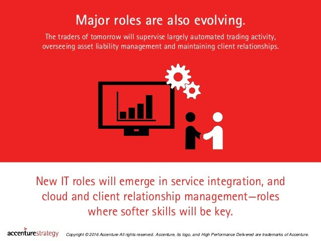 Major roles are also evolving. New IT roles will emerge in service integration, and cloud and client relationship manageme...