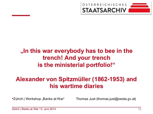 """In this war everybody has to bee in the trench! And your trench is the ministerial portfolio!"" Alexander von Spitzmüller ..."