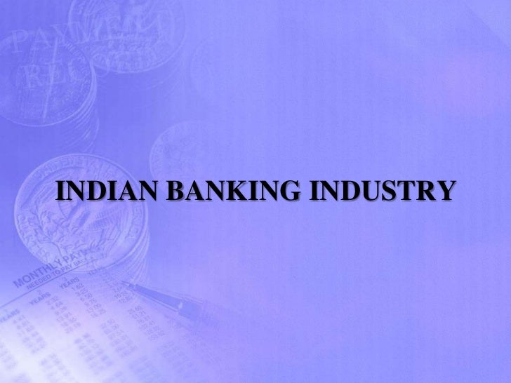 banking industry in india 3 key success factors in banking industry The 5 key success factors of business (1)  it's when their money enters your bank account so you can use it to sustain the organization  key factors business.