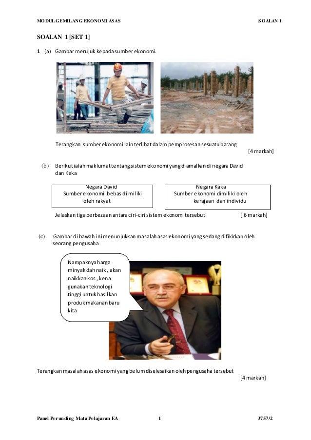 MODUL GEMILANG EKONOMI ASAS SOALAN 1  SOALAN 1 [SET 1]  1 (a) Gambar merujuk kepada sumber ekonomi.  Terangkan sumber ekon...