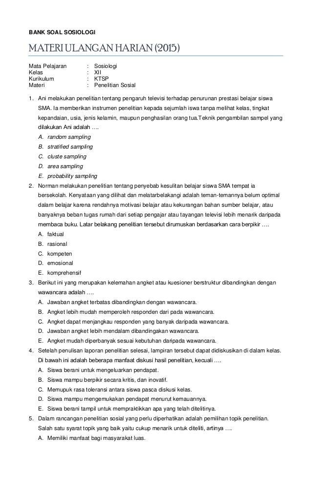 BANK SOAL SOSIOLOGI MATERI ULANGAN HARIAN (2015) Mata Pelajaran : Sosiologi Kelas : XII Kurikulum : KTSP Materi : Peneliti...