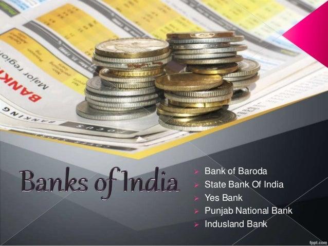  Bank of Baroda  State Bank Of India  Yes Bank  Punjab National Bank  Indusland Bank