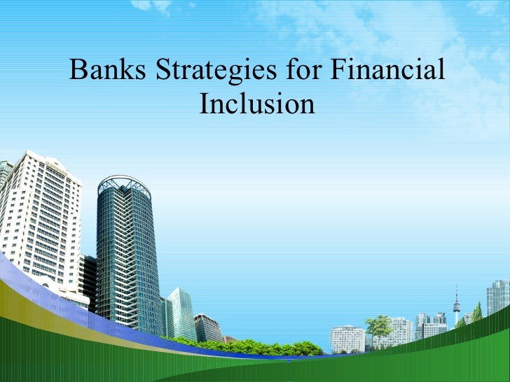 Banks Strategies for Financial Inclusion