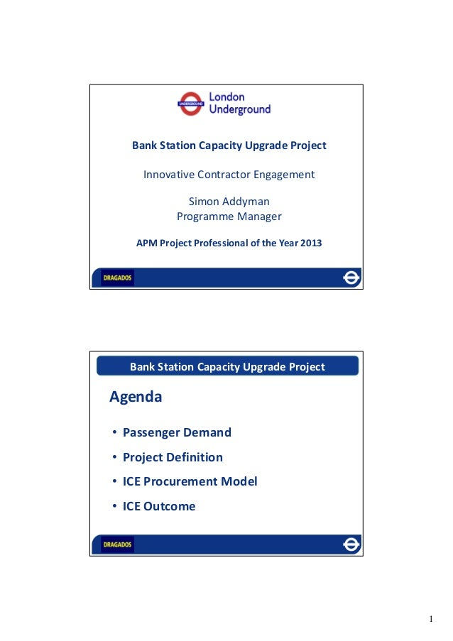 1 1.17 billion passengers a year Bank Station Capacity Upgrade Project Innovative Contractor Engagement Simon Addyman Prog...