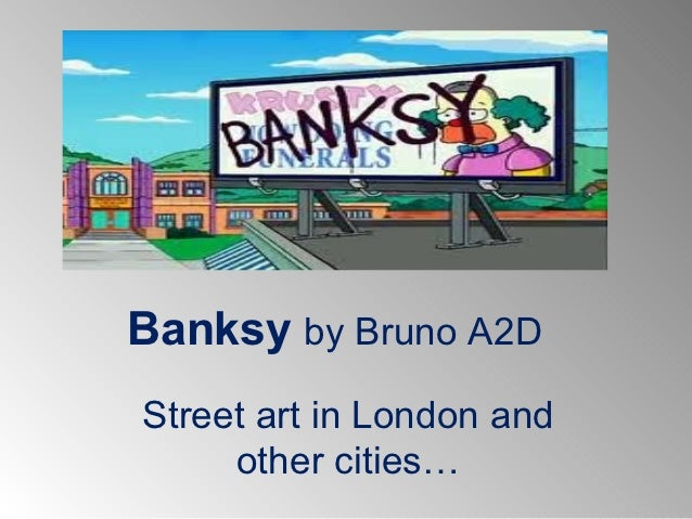 Banksy by Bruno A2DStreet art in London and     other cities…