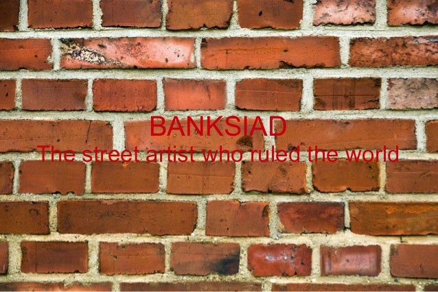 BANKSIADThe street artist who ruled the world