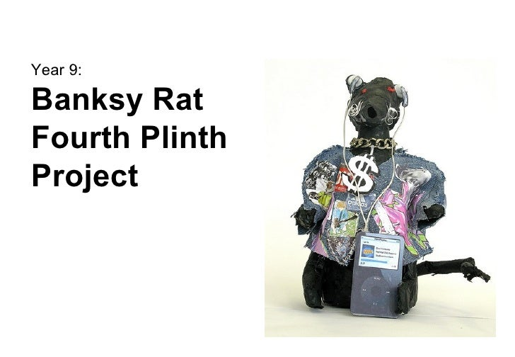 Year 9: Banksy Rat  Fourth Plinth Project