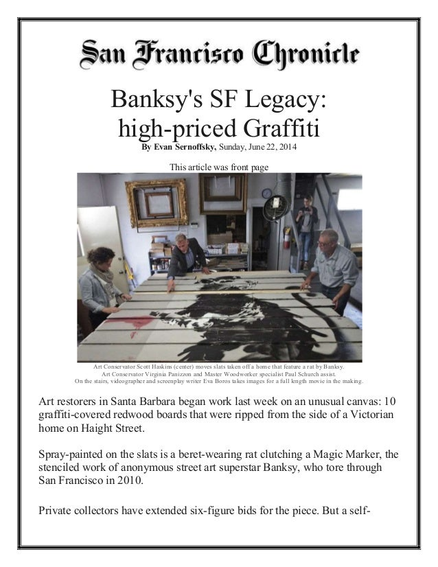 Banksy's SF Legacy: high-priced Graffiti By Evan Sernoffsky, Sunday, June 22, 2014 This article was front page Art Conserv...