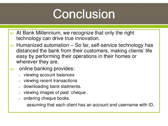 conclusion for net banking The internet banking is one of the most popular assignments among students' documents if you are stuck with writing or missing ideas, scroll down and find inspiration in the best samples.
