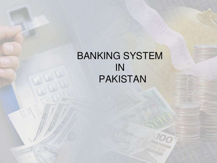 BANKING SYSTEM      IN   PAKISTAN
