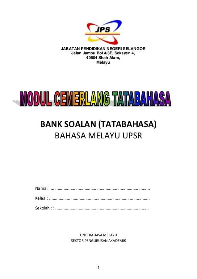JABATAN PENDIDIKAN NEGERI SELANGOR Jalan Jambu Bol 4/3E, Seksyen 4, 40604 Shah Alam, Melayu  BANK SOALAN (TATABAHASA) BAHA...