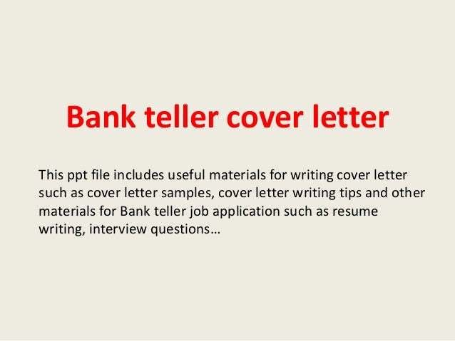 Bank Teller Cover Letter This Ppt File Includes Useful Materials For  Writing Cover Letter Such As ...  Bank Teller Cover Letter