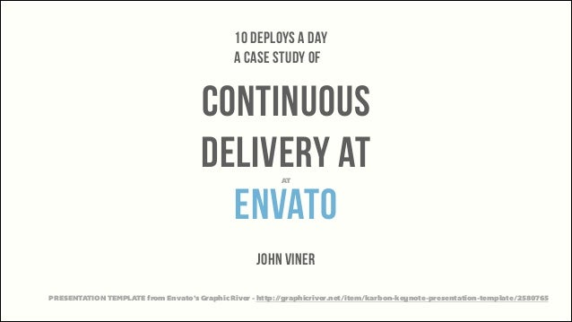 10 Deploys a Day a case study of  continuous delivery at envato AT  john viner PRESENTATION TEMPLATE from Envato's Graphic...