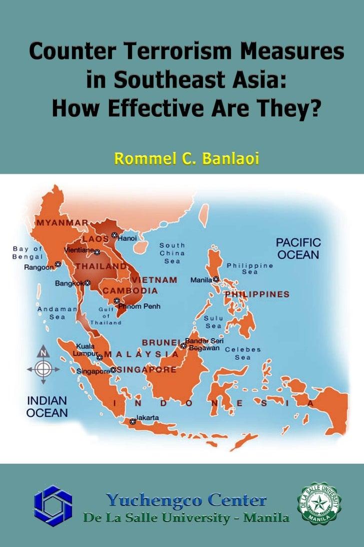 Yuchengco Center – De La Salle University-ManilaCounter Terrorism Measures    in Southeast Asia:  How Effective Are They? ...