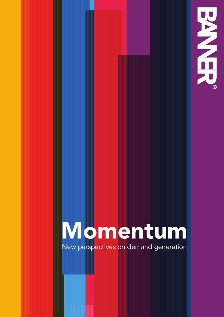 Momentum New perspectives on demand generation                                  Momentum   1