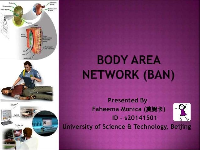 Presented By Faheema Monica (莫妮卡) ID - s20141501 University of Science & Technology, Beijing