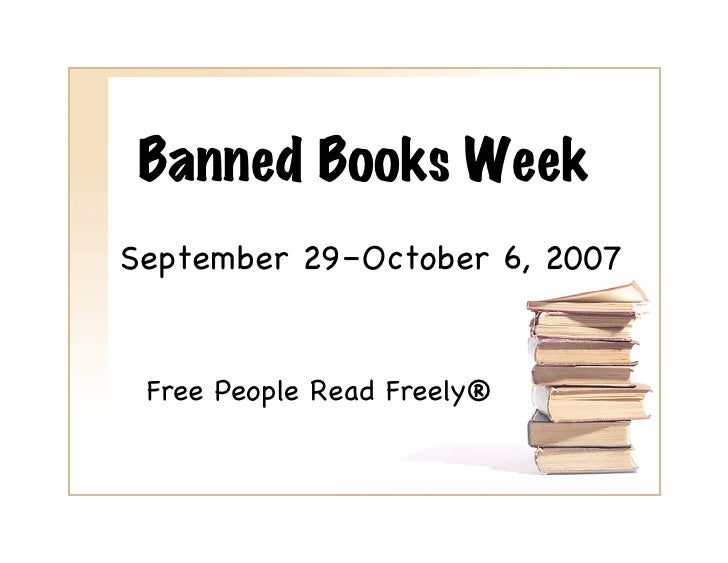 Banned Books Week September 29–October 6, 2007!    Free People Read Freely®!