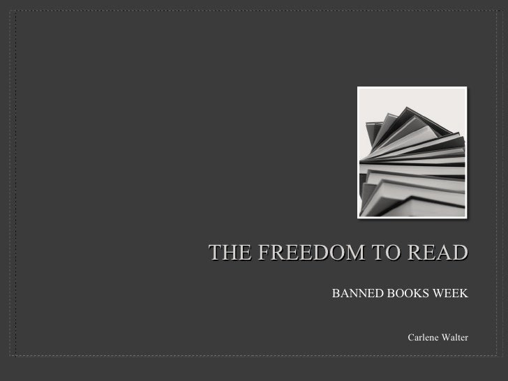 The Freedom To Read<br />BANNED BOOKS WEEKCarlene Walter<br />