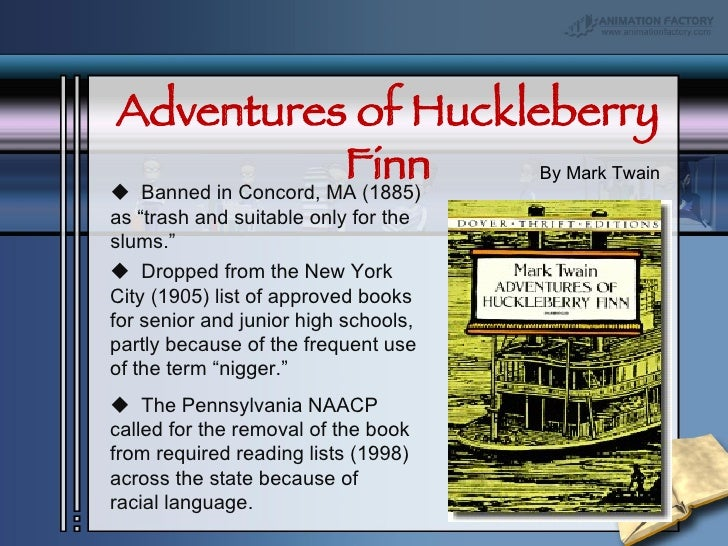 should huck finn be banned essay Pre-revolution essay my stuff from english class huck finn debate that the adventures of huckleberry finn by mark twain should not be banned in america's.