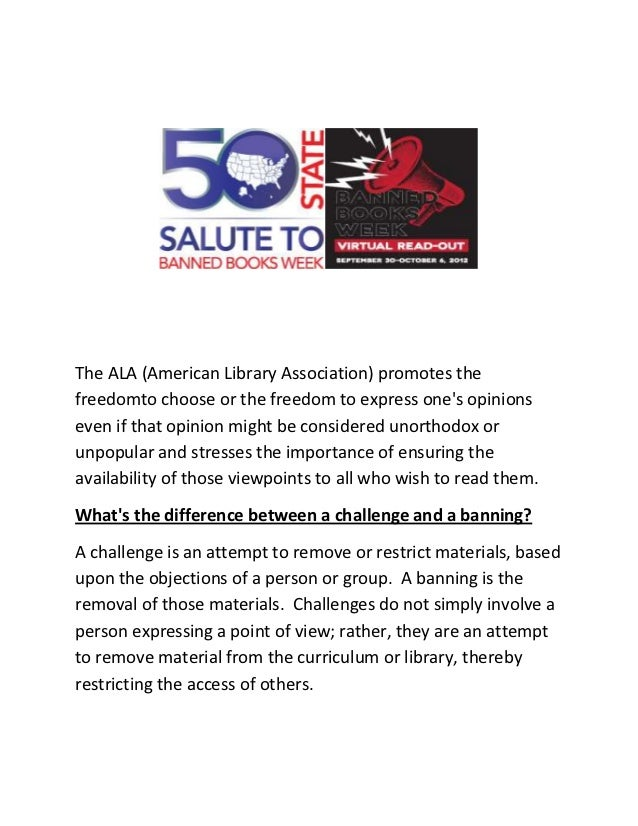 The ALA (American Library Association) promotes thefreedomto choose or the freedom to express ones opinionseven if that op...
