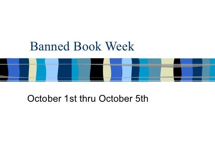 Banned Book Week October 1st thru October 5th
