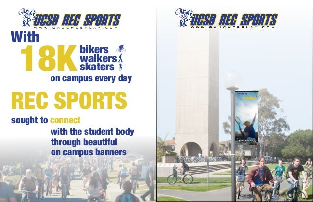 With 18K             bikers                 walkers                 skaters         on campus every dayREC SPORTS         ...