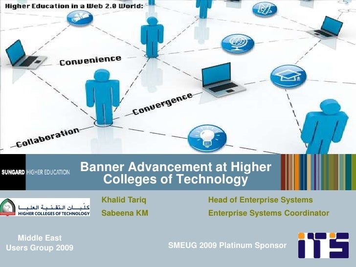 Banner Advancement at Higher Colleges of Technology<br />Khalid Tariq		Head of Enterprise Systems<br />Sabeena KM		Enterpr...