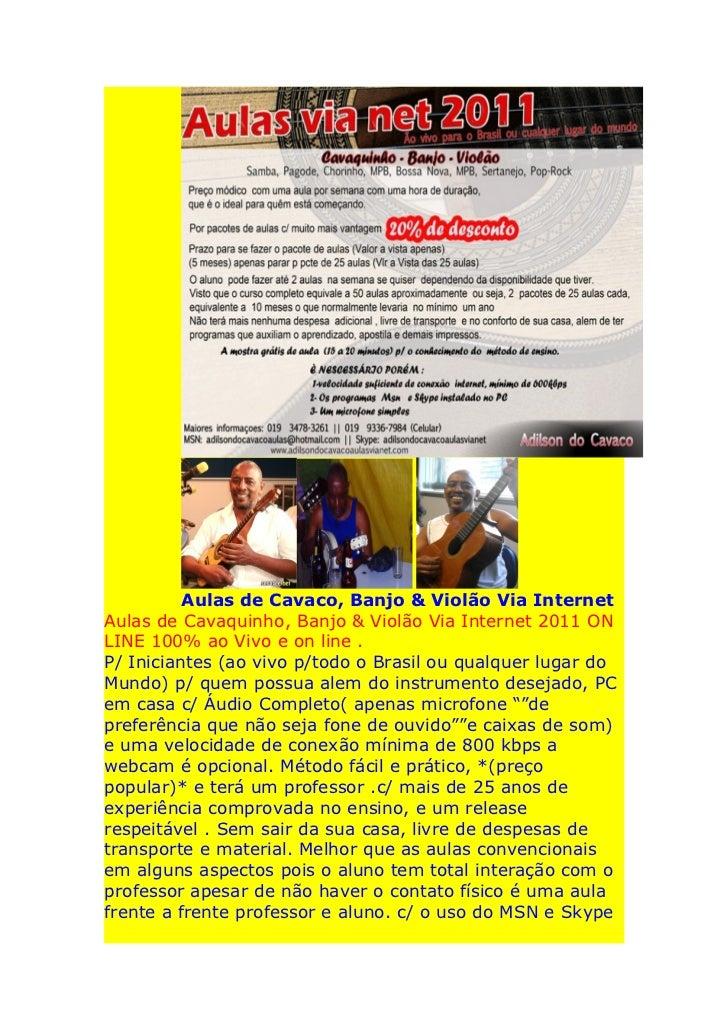 Aulas de Cavaco, Banjo & Violão Via InternetAulas de Cavaquinho, Banjo & Violão Via Internet 2011 ONLINE 100% ao Vivo e on...