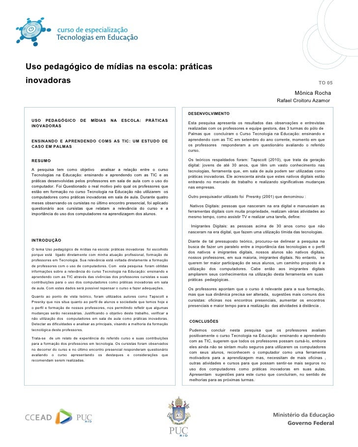 Uso pedagógico de mídias na escola: práticas   inovadoras   TO 05 Mônica Rocha  Rafael Croitoru Azamor   INTRODUÇÃO  O te...