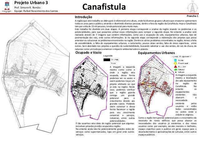 Projeto Urbano 3 Introdução A região que este trabalho se debruçará é referencial em cultura, onde há diversos grupos cult...