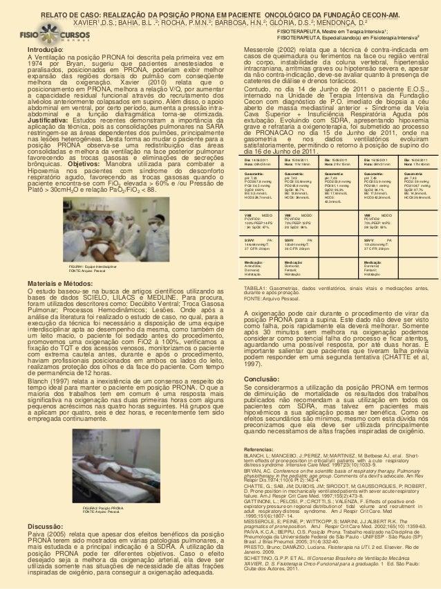 RELATO DE CASO: REALIZAÇÃO DA POSIÇÃO PRONA EM PACIENTE ONCOLÓGICO DA FUNDAÇÃO CECON-AM.XAVIER1,D.S.; BAHIA, B.L .2; ROCHA...