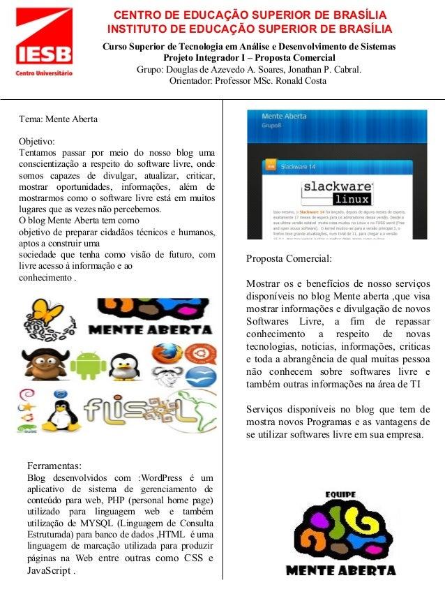 CENTRO DE EDUCAÇÃO SUPERIOR DE BRASÍLIA INSTITUTO DE EDUCAÇÃO SUPERIOR DE BRASÍLIA Tema: Mente Aberta Objetivo: Tentamos p...