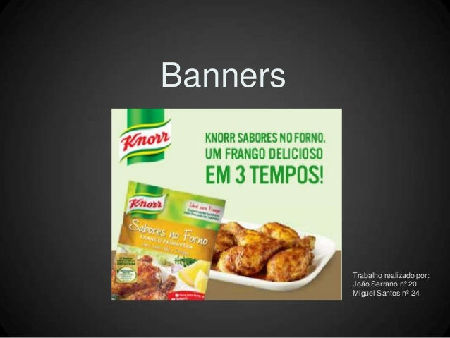 Banners  Trabalho realizado por: João Serrano nº 20 Miguel Santos nº 24