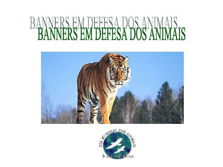 BANNERS EM DEFESA DOS ANIMAIS