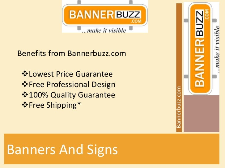 Benefits from Bannerbuzz.com  Lowest Price Guarantee  Free Professional Design                                Bannerbuzz...