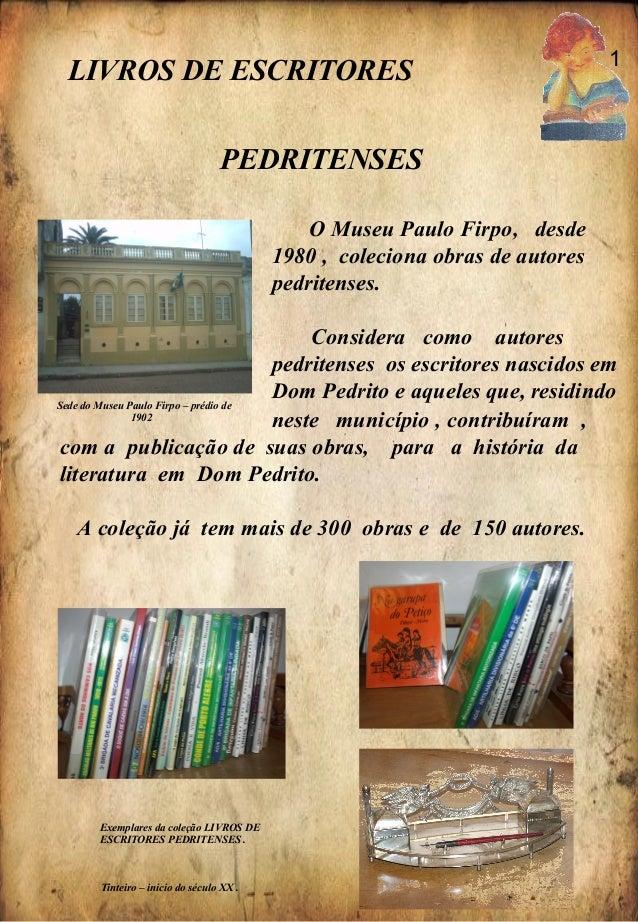 com a publicação de suas obras, para a história da literatura em Dom Pedrito. A coleção já tem mais de 300 obras e de 150 ...