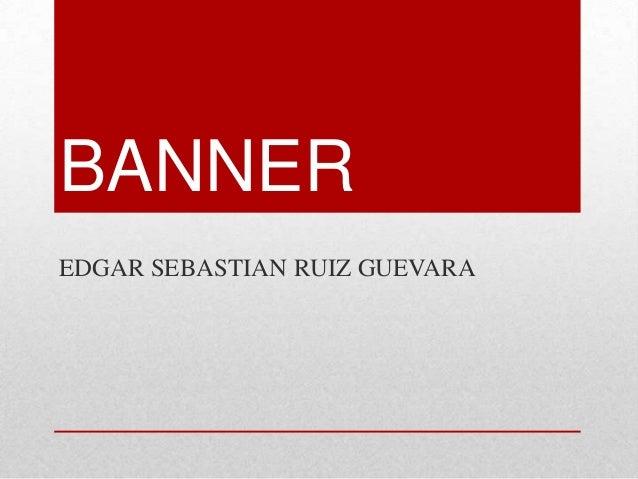 BANNER EDGAR SEBASTIAN RUIZ GUEVARA