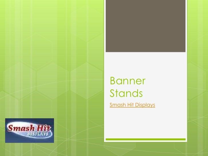 Banner Stands<br />Smash Hit Displays<br />