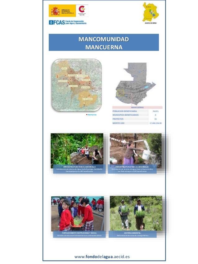 MANCOMUNIDAD MANCUERNA www.fondodelagua.aecid.es INFRAESTRUCTURA PARA LEL DESARROLLO: Introducciónde sistema de agua, Case...