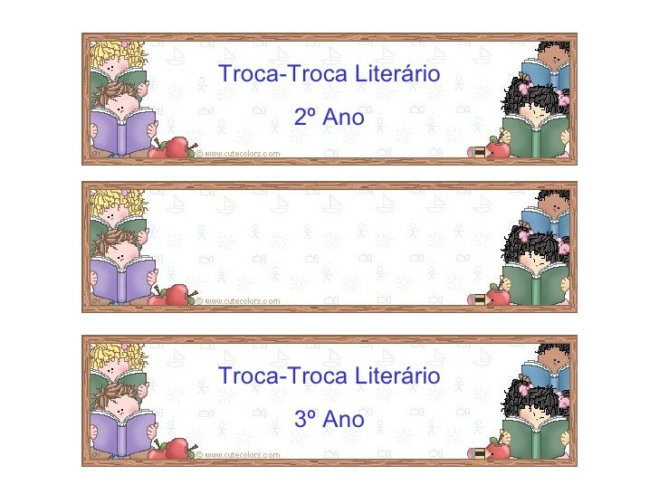 Troca-Troca Literário 2º Ano Troca-Troca Literário 3º Ano Troca-Troca Literário Educação Infantil e 1º Ano