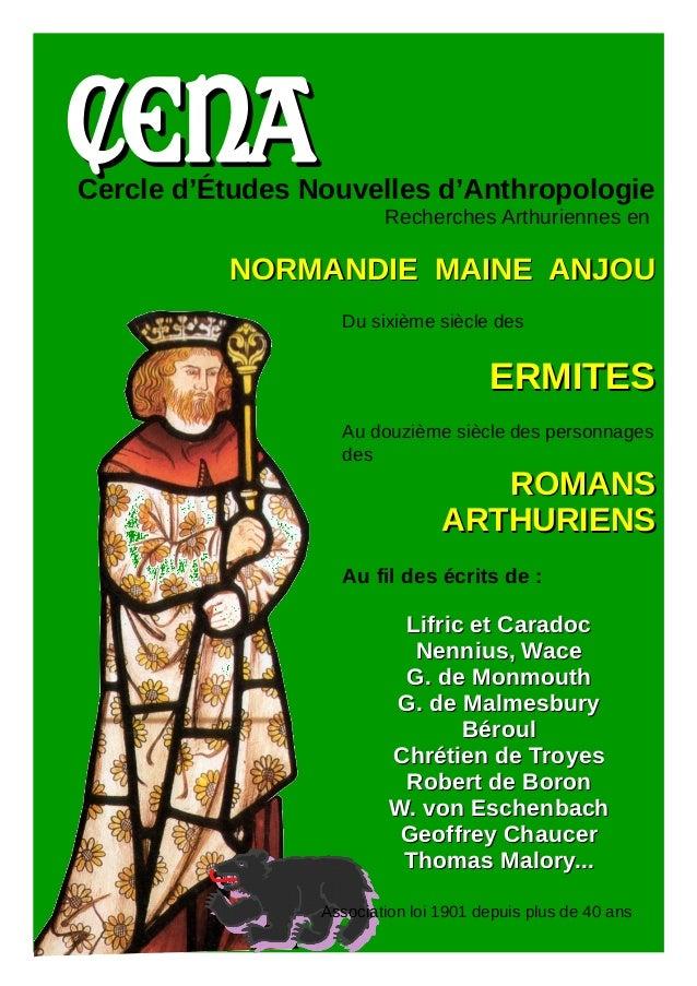 CENACENACercle d'Études Nouvelles d'Anthropologie Recherches Arthuriennes en NORMANDIE MAINE ANJOUNORMANDIE MAINE ANJOU Du...