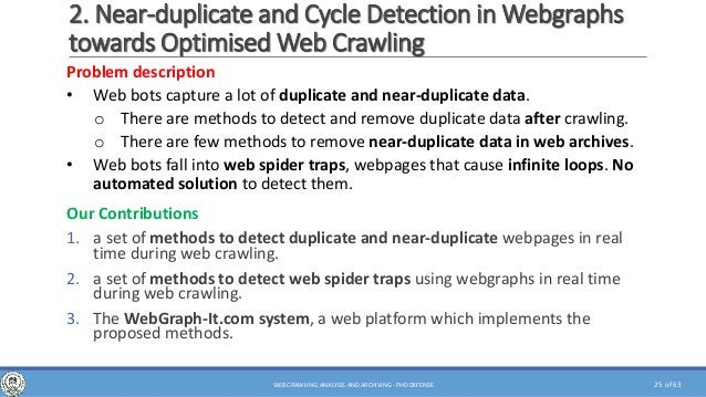 of 63 2. Near-duplicate and Cycle Detection in Webgraphs towards Optimised Web Crawling Problem description • Web bots cap...