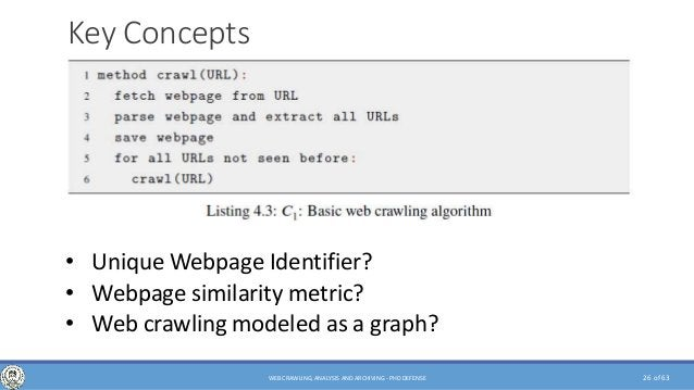 of 63 Key Concepts • Unique Webpage Identifier? • Webpage similarity metric? • Web crawling modeled as a graph? 26WEB CRAW...