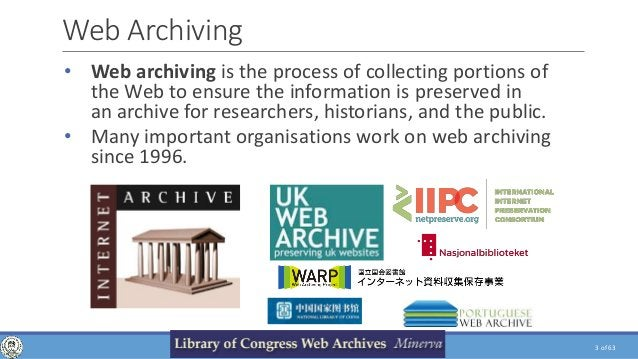 of 63 Web Archiving 3WEB CRAWLING, ANALYSIS AND ARCHIVING - PHD DEFENSE • Web archiving is the process of collecting porti...