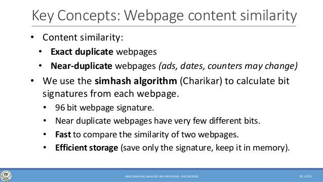 of 63 Key Concepts: Webpage content similarity • Content similarity: • Exact duplicate webpages • Near-duplicate webpages ...