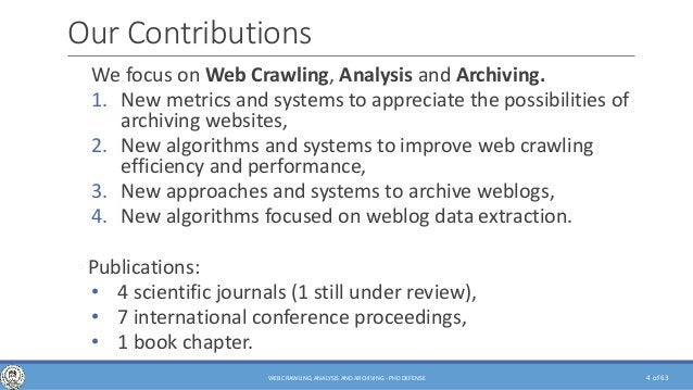 of 63 Our Contributions We focus on Web Crawling, Analysis and Archiving. 1. New metrics and systems to appreciate the pos...
